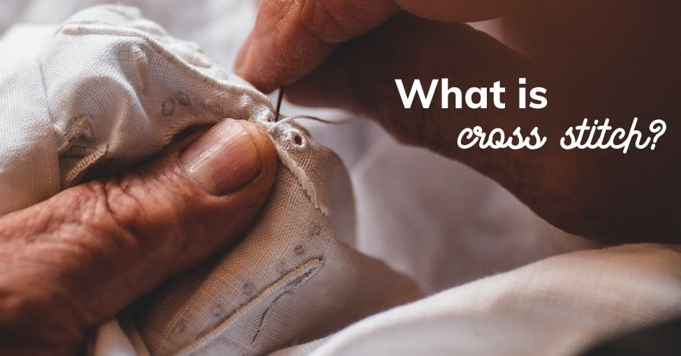 What is cross stitch?